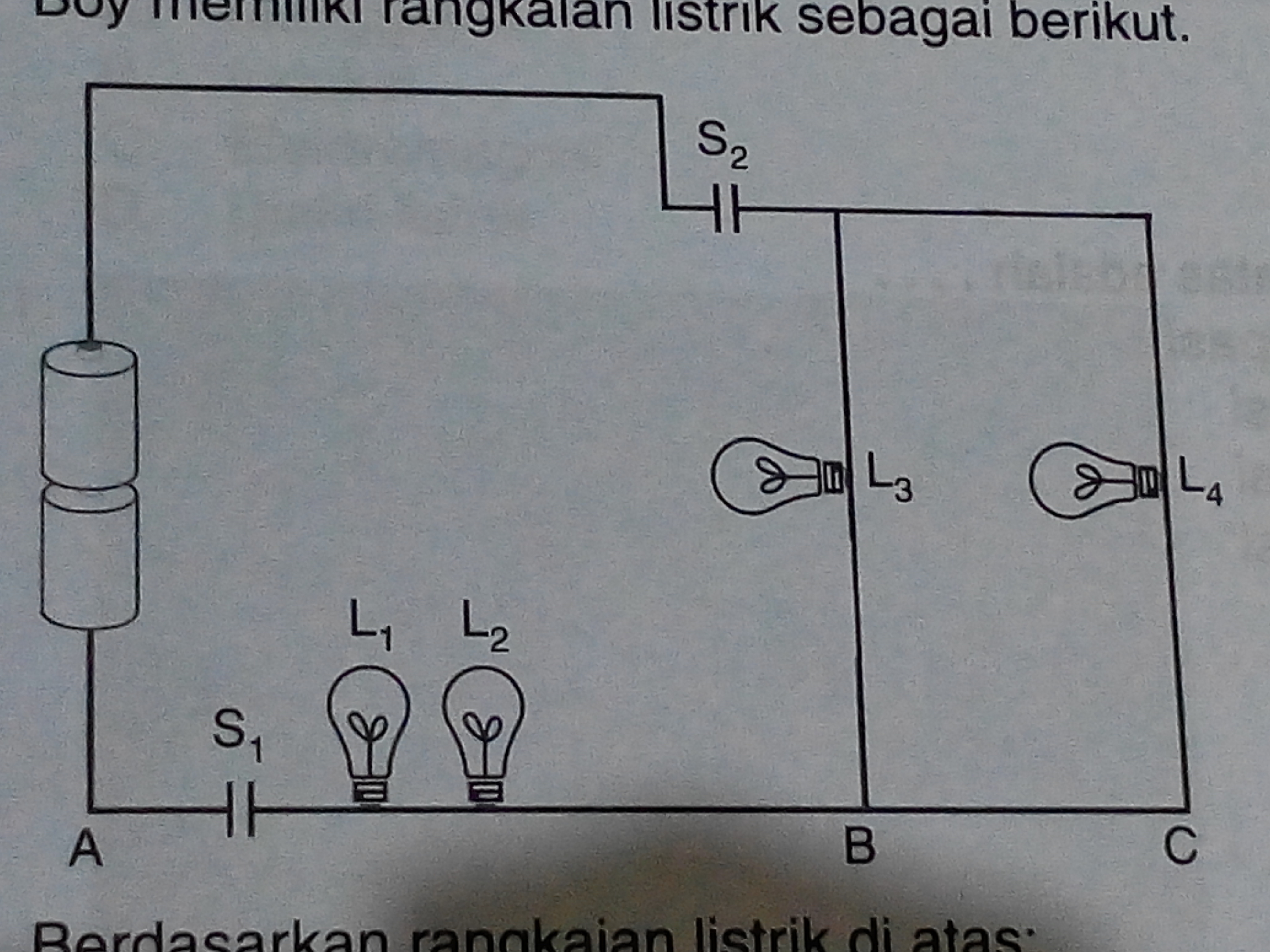Boy memiliki rangkaian listrik sebagai berikut berdasarkan berdasarkan rangkaian listrik diatas a bagaimana jika sakelar s diputus lampu manakah yang menyala b apa jenis rangkaian pada titik ab dan bc ccuart Gallery