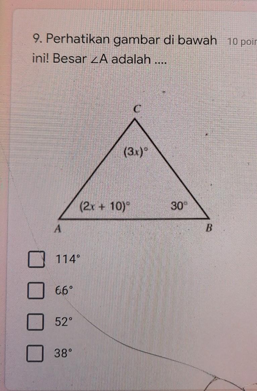 Perhatikan gambar dibawah ini besar sudut A adalah ...