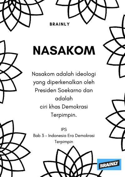 Berikan Penjelasan Tentang Nasakom Dan Apa Pengaruhnya Terhadap Kondisi Politik Indonesia Brainly Co Id