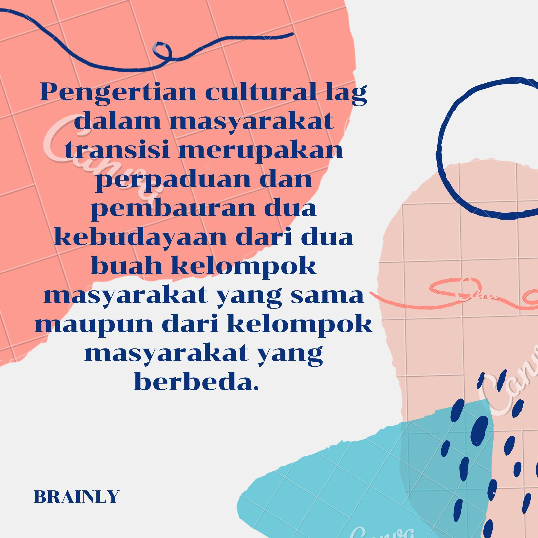 apa yang di maksud dengan cultural lag dalam masyarakat ...