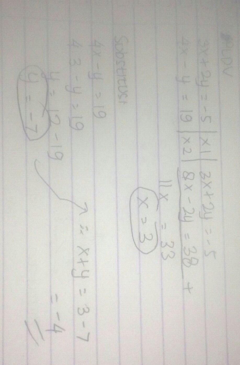 Diketahui spldv 3x +2y= -5 dan 4x - y=19.nilai x + y yang ...
