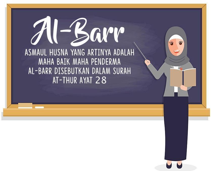 Apakah arti dari al barr Sebutkan pula dalil yang menunjukkan bahwa allah memiliki sifat al ...