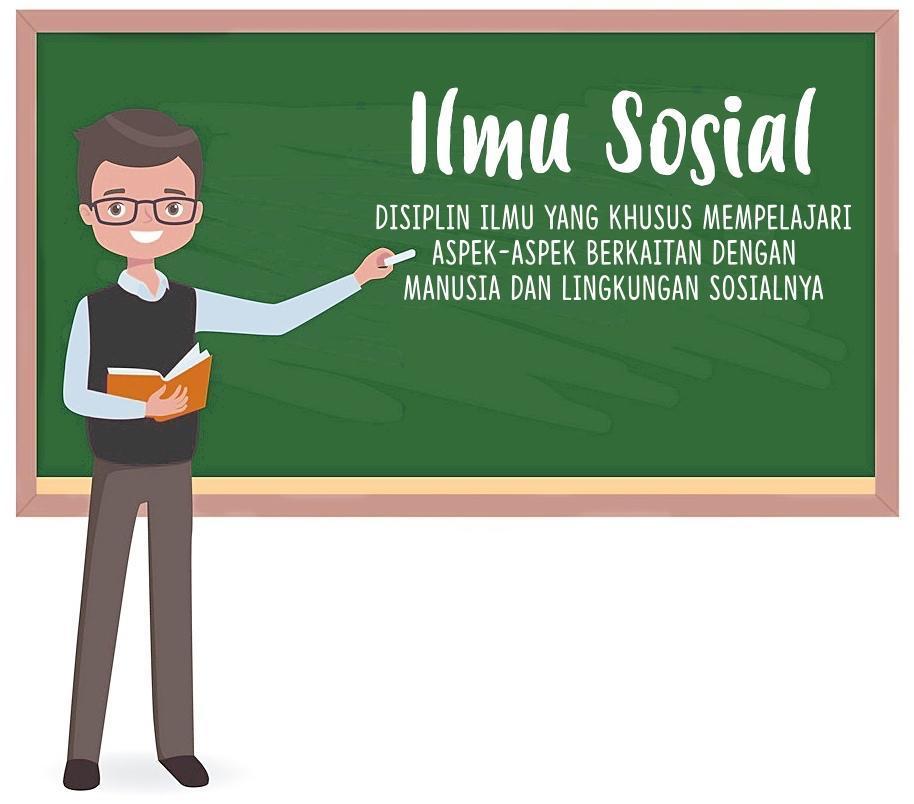 Sebutkan tiga contoh ilmu-ilmu sosial, kemudian jelaskan ...