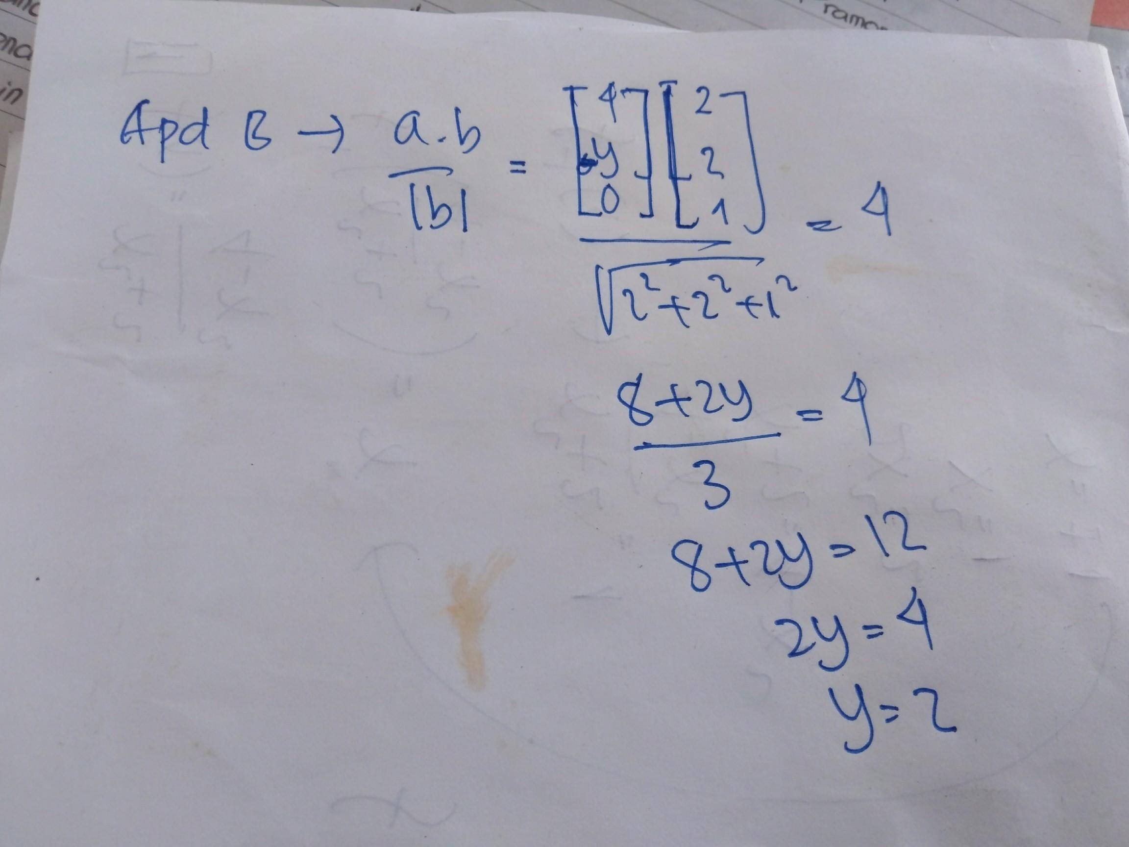 A=4i+yj B=2i+2j+k jika panjang proyeksi vaktor a pada b ...