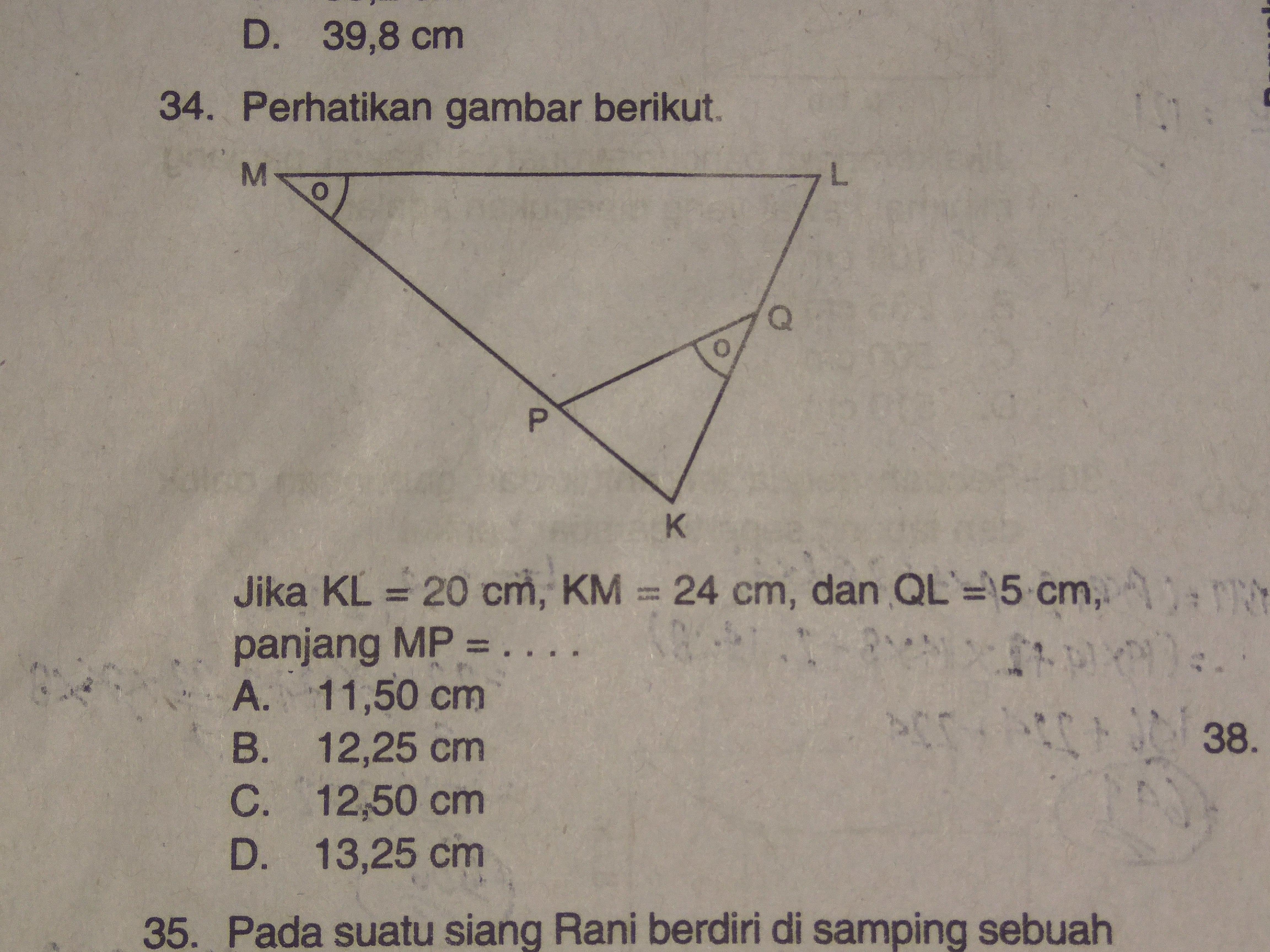 Jika KL = 20 cm, KM = 24 cm, dan QL = 5 cm, panjang MP ...