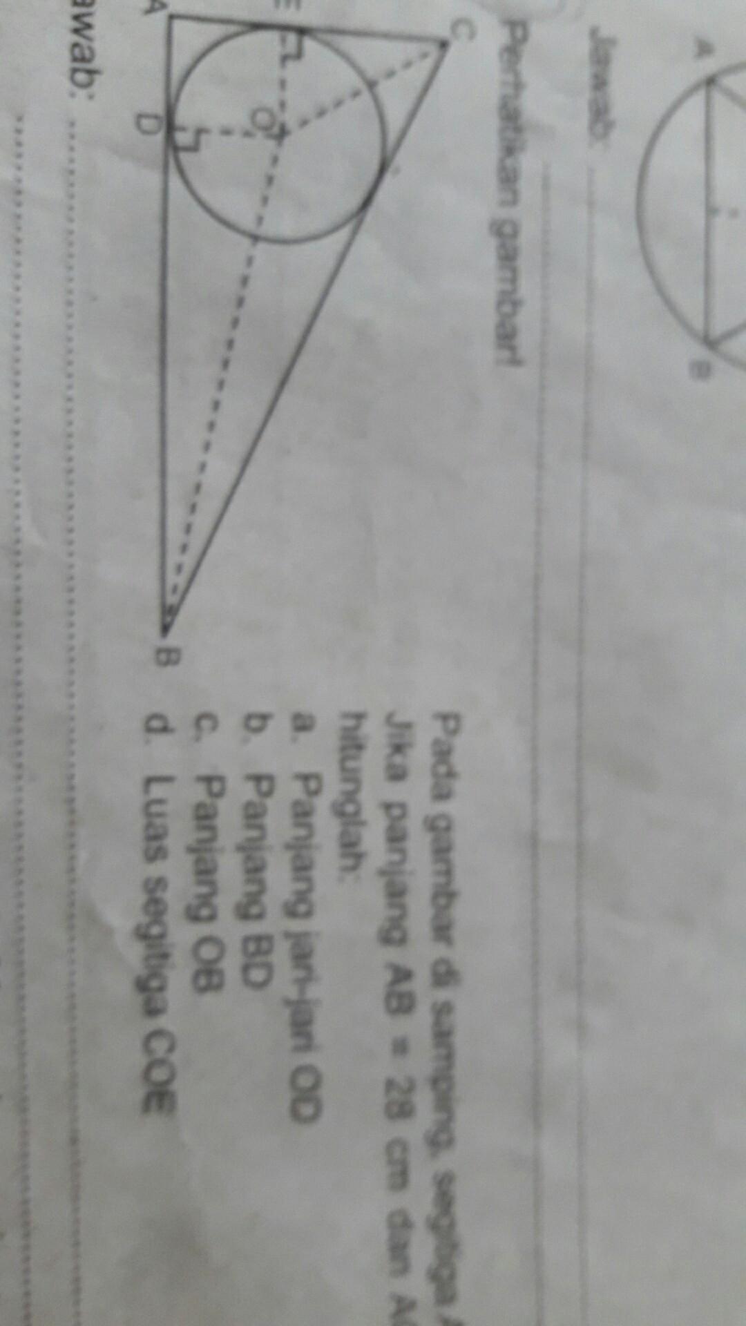 ABC siku siku A jika panjang AB=28cm dan AC=21 cm maka hitung lah anjang jari jari OD bnjang BD cnjang OB das segitiga COE