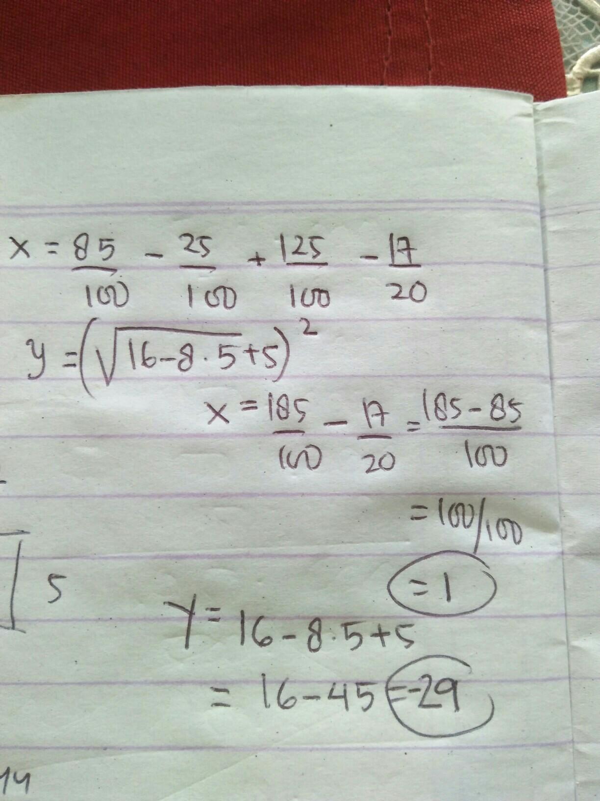 Jika x = 85% - 25% + 1,25 - 17/20 dan y akar dari 16 - 8 x ...