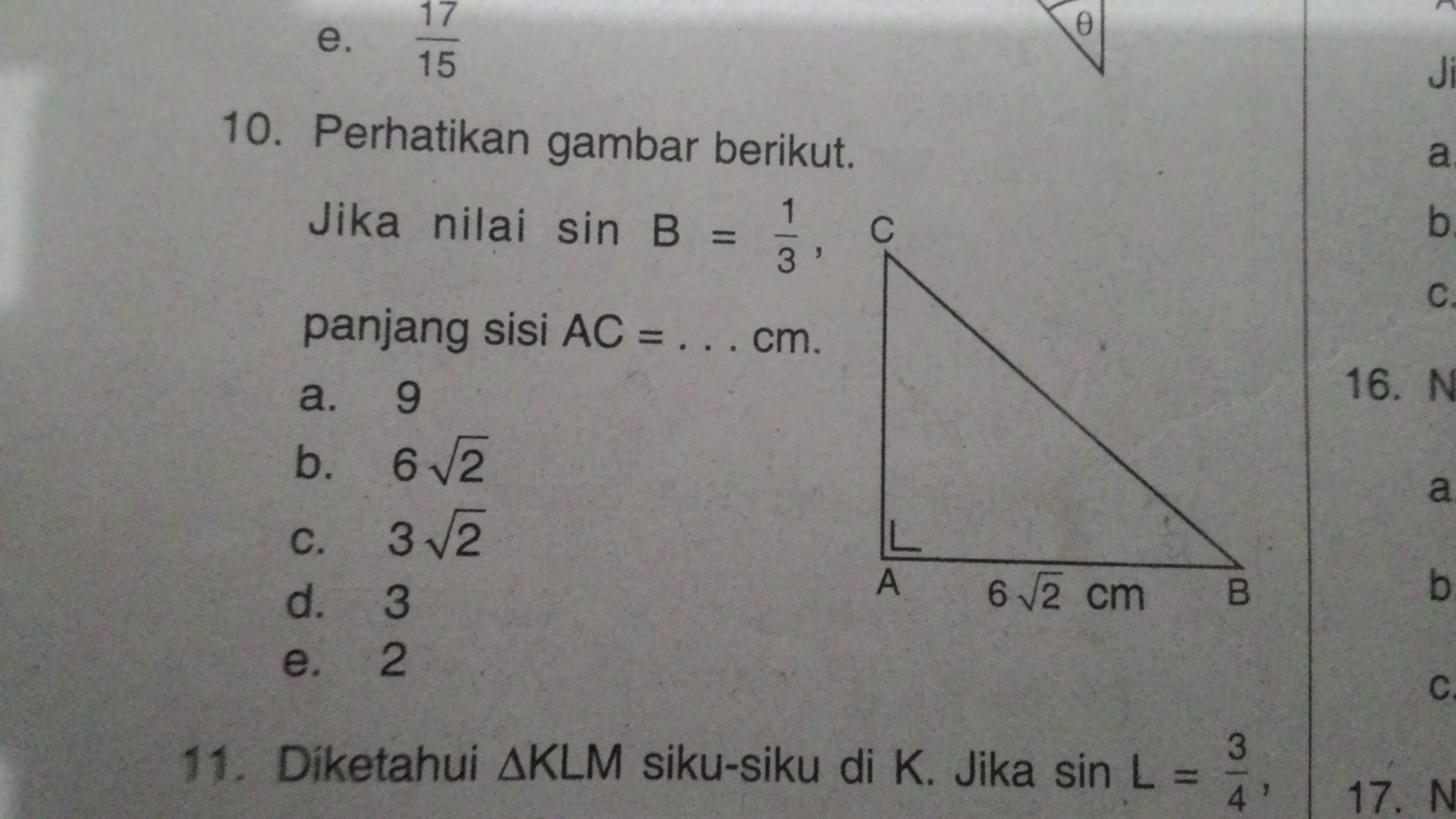 Perhatikan gambar berikut. Jika nilai sin B=1/3, panjang ...