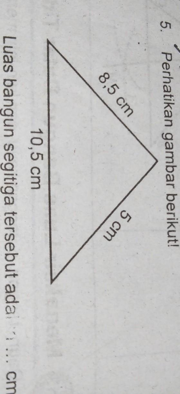 Luas bangun segitiga tersebut adalah ... cm ²A. 52,5B. 42 ...