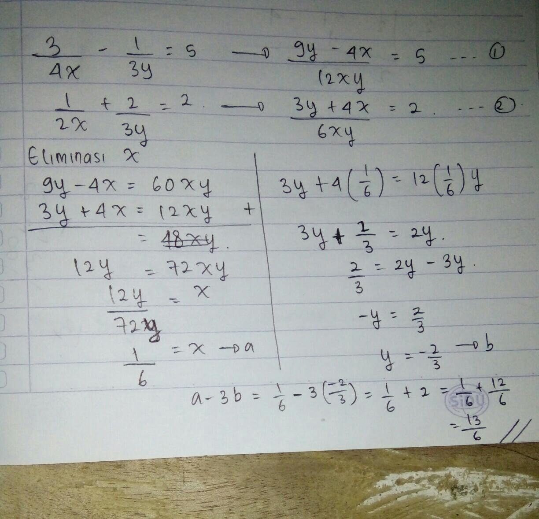 Penyelesaian 3 4x 1 3y 5 Dan 1 2x 2 3v 2 Adalah X A Dan Y B Nilai A 3b Adalah Brainly Co Id