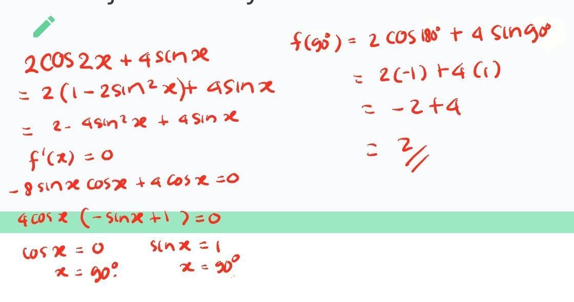 Nilai maksimum dari fungsi f(x) = 2cos 2x + 4 sin x untuk 0