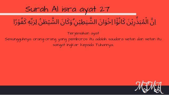 Perhatikan Q S Al Isra 17 Ayat 27 Berikut Berikut Ini Perilaku Yang Sesuai Kandungan Ayat Brainly Co Id
