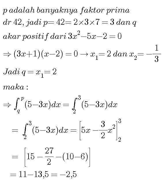 jika p banyaknya faktor prima dari 42 dan q akar positif ...