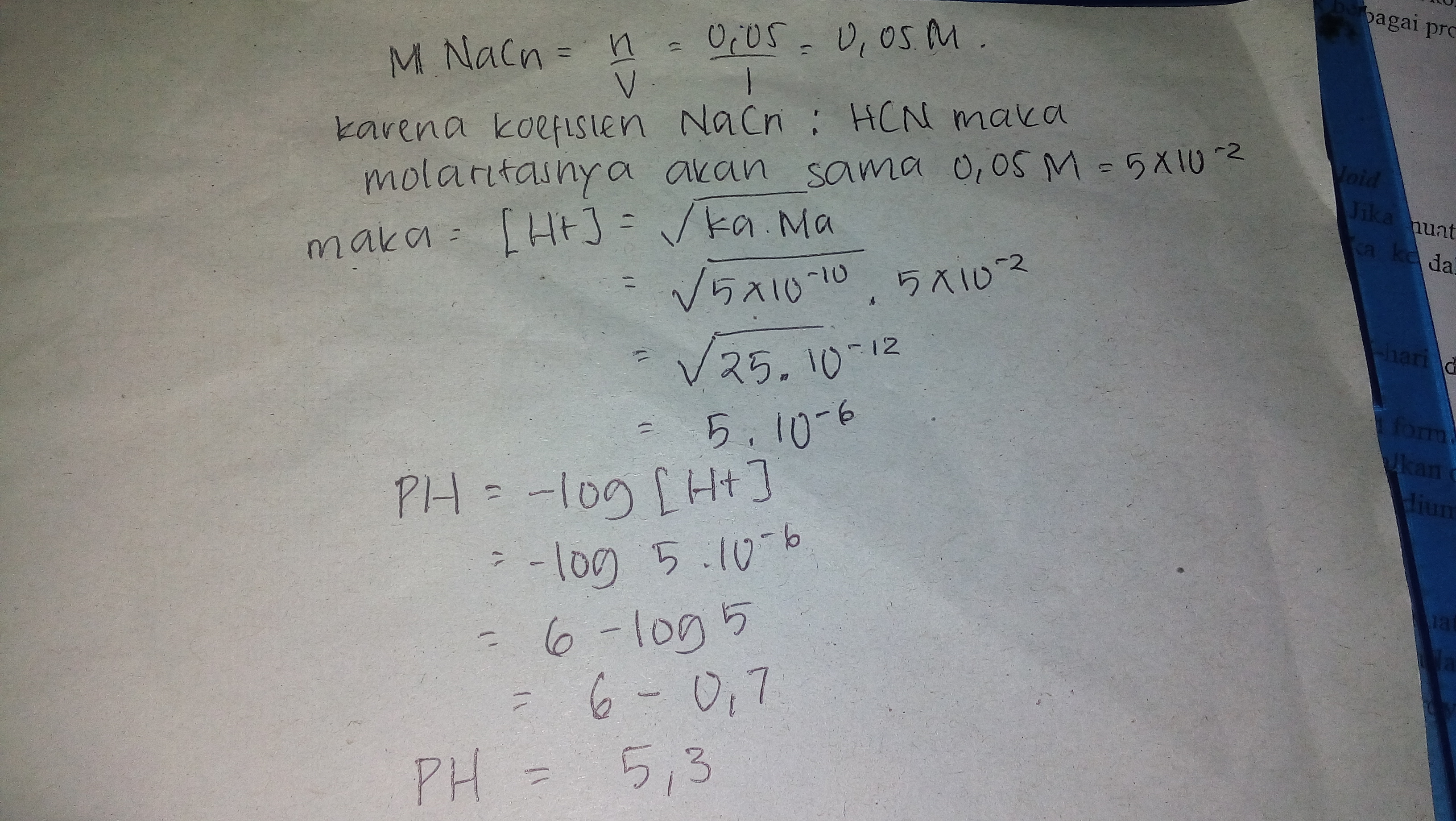 jika ka HCN=5×10^-10 maka ph larutan 0,05 mol NaCn dalam 1 ...