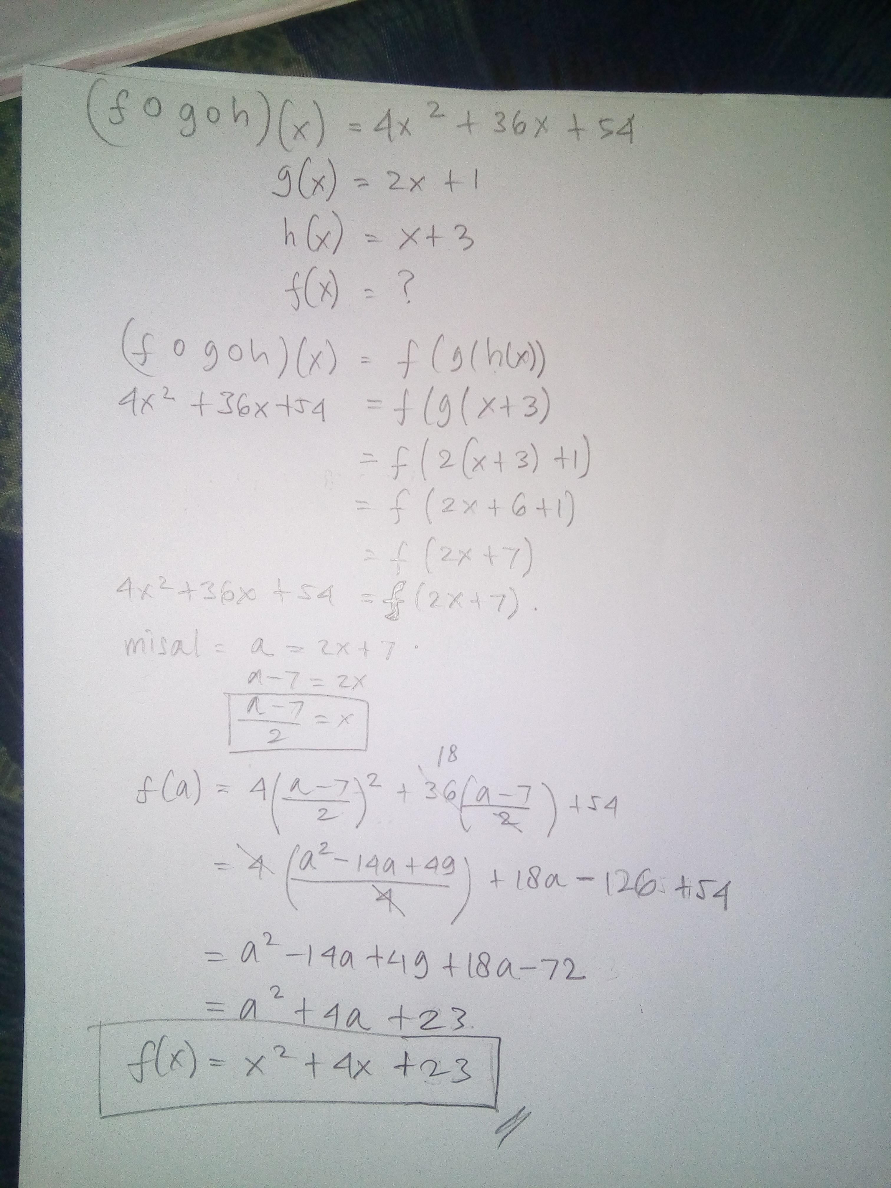 diketahui (f o g o h)(x) = 4x2 +36x +54. Jika g(x) = 2x +1 ...