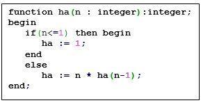 Jika fungsi ha dipanggil dengan n = 6, berapakah nilai ...