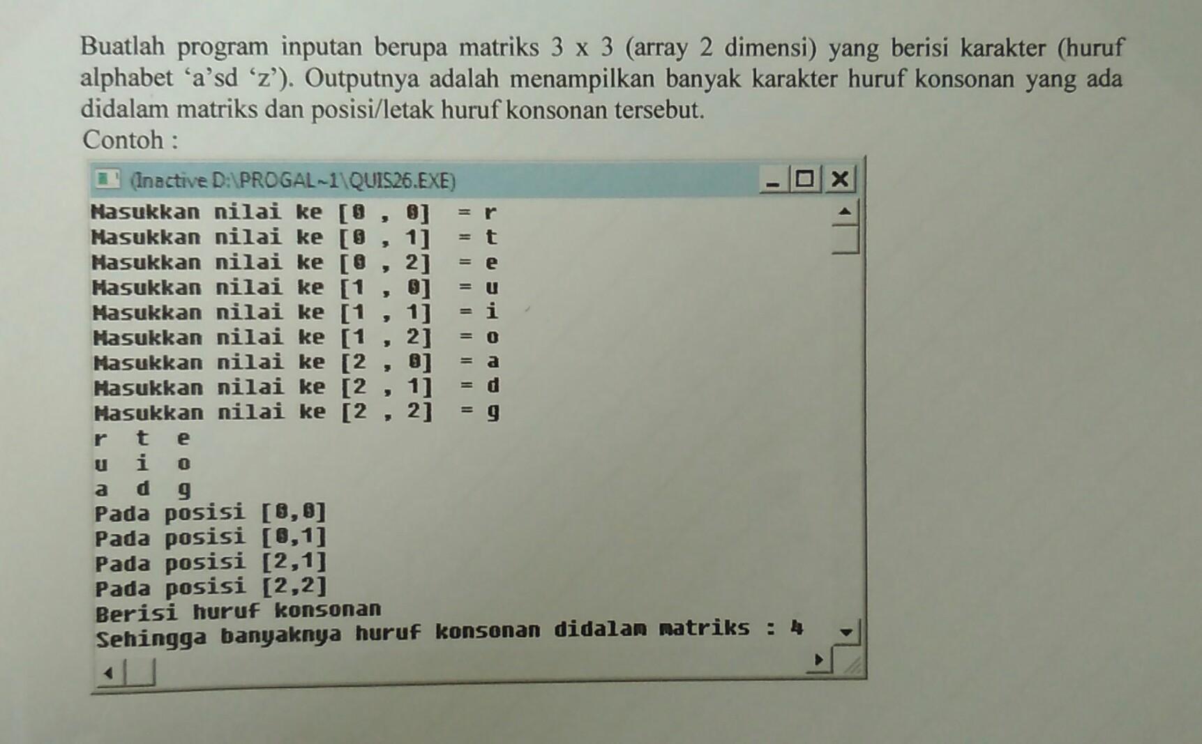 Buatlah Program Inputan Berupa Matriks 3x3 Array 2 Dimensi Yang Berisi Karakter Huruf Alphabet Brainly Co Id