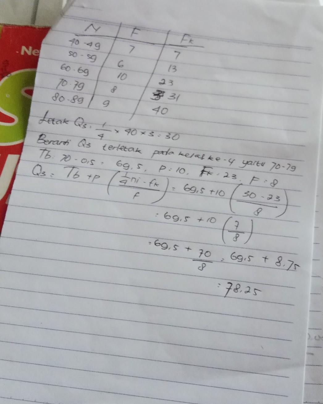 nilai kuartil atas 3 dari data yang disajikan adalah nilai ...