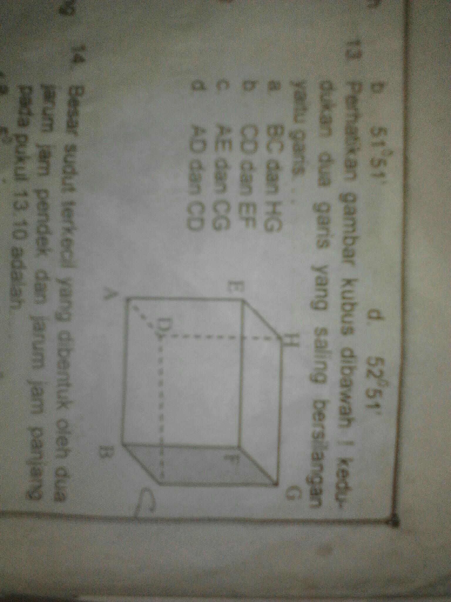 Perhatikan gambar kubus di bawah ini kedudukan dua garis ...