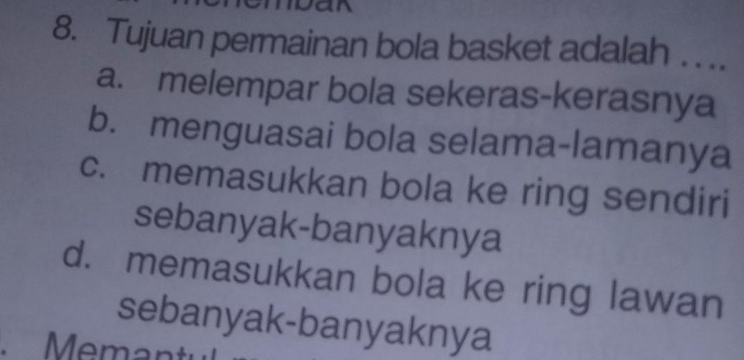 N Lawanb Mengumpanc Menggiringd Menembakntrol8 Tujuan Permainan Bola Basket Adalahb Menguasai Brainly Co Id