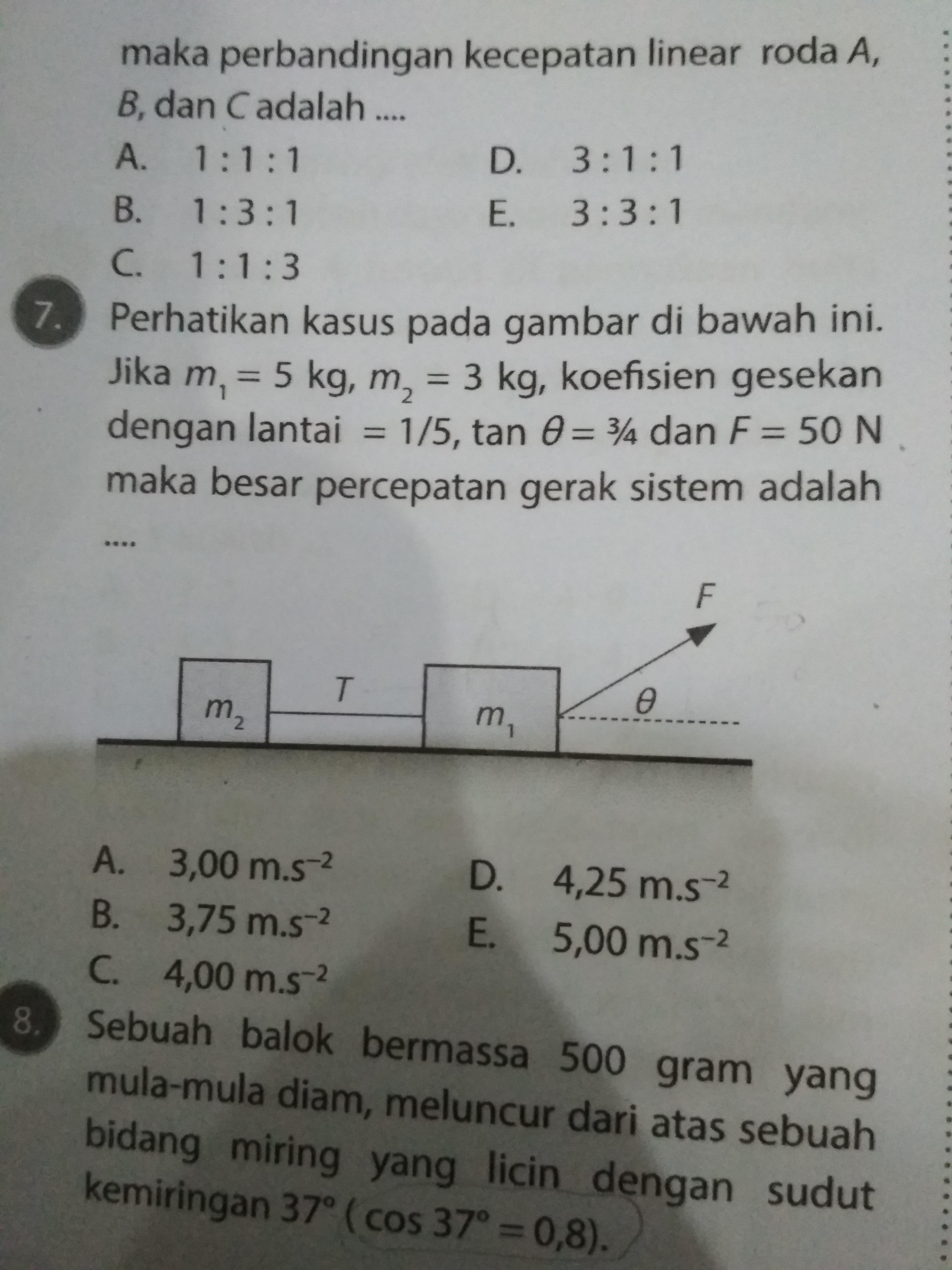 Perhatikan kasus pada gambar dibawah ini. Jika m1 = 5kg ...