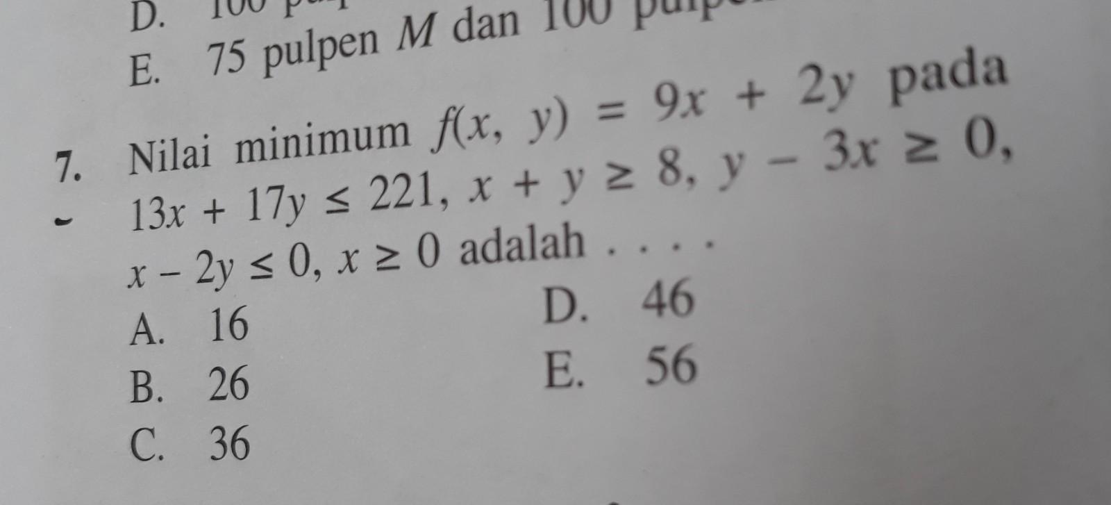 Nilai minimun f(x, y) = 9x+2y pada 13x+17y _ _ 8, y-3x>_ 0 ...