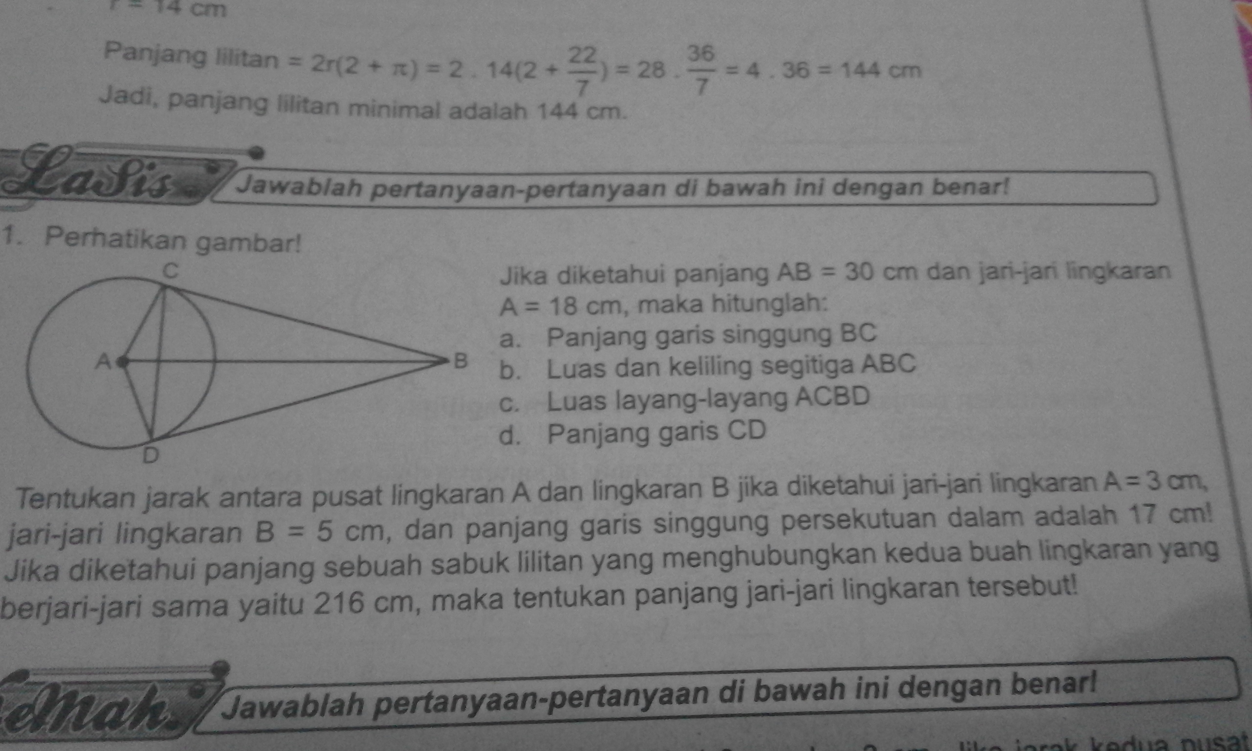 Jika Diketahui panjang AB = 30 cm dan jari jari lingkaran A = 18 cm maka hitunglah a panjang garis singgung BC b Luas dan keliling segitiga ABC