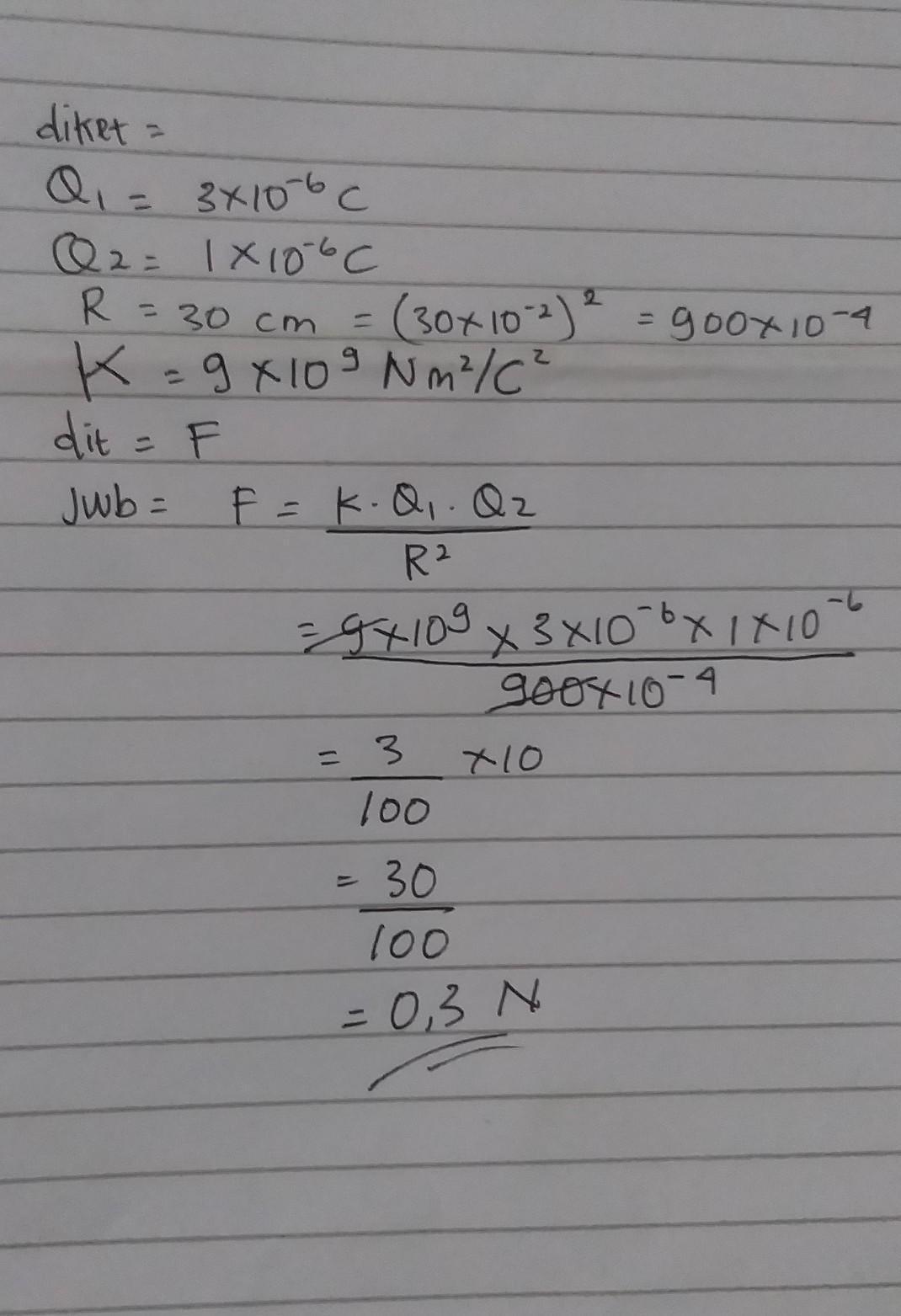Dua benda bermuatan masing-masing 3 x 10-6 C dan 1 x 10-6 ...