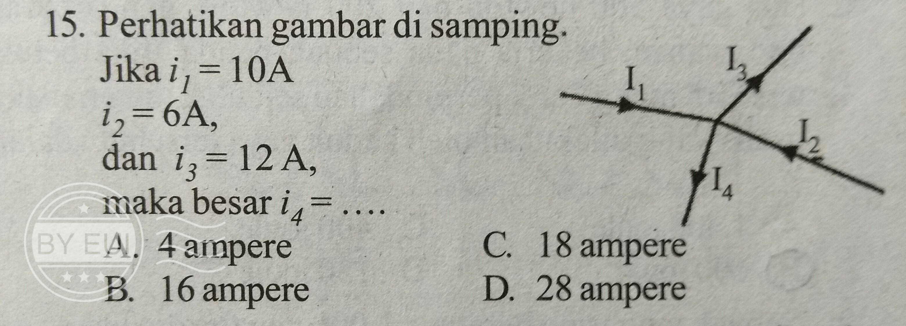 Perhatikan gambar di samping. Jika i1=10A, i2=6A, & i3=12A ...