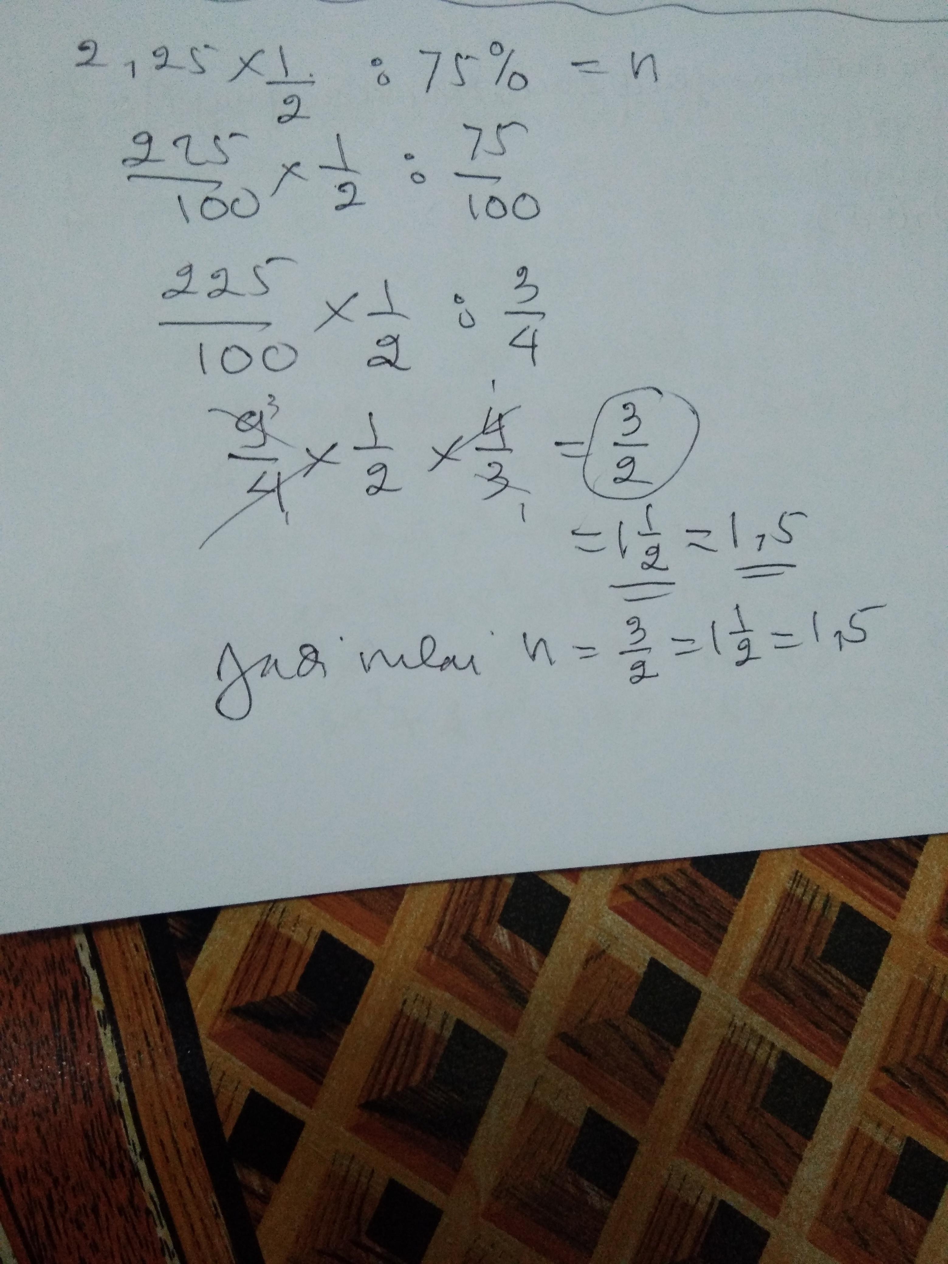 2 25 x 1 2 75 n nilai n yg tepat adalah