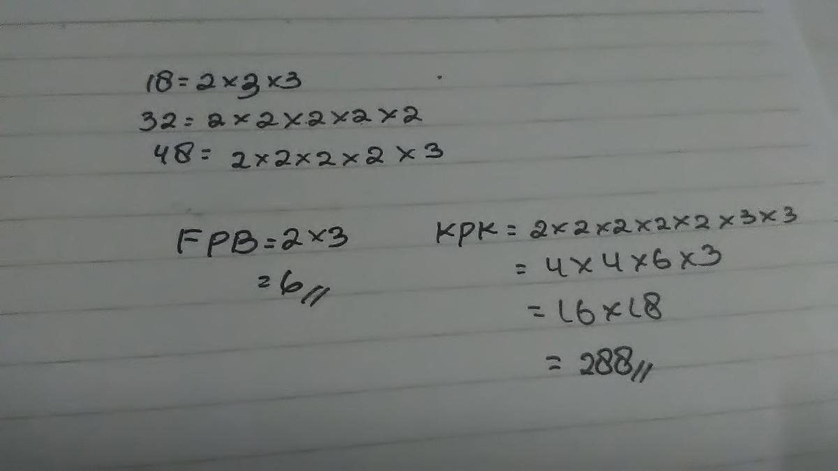 FPB dan KPK dari 18,32,dan 48 dalam bentuk faktorisasi ...