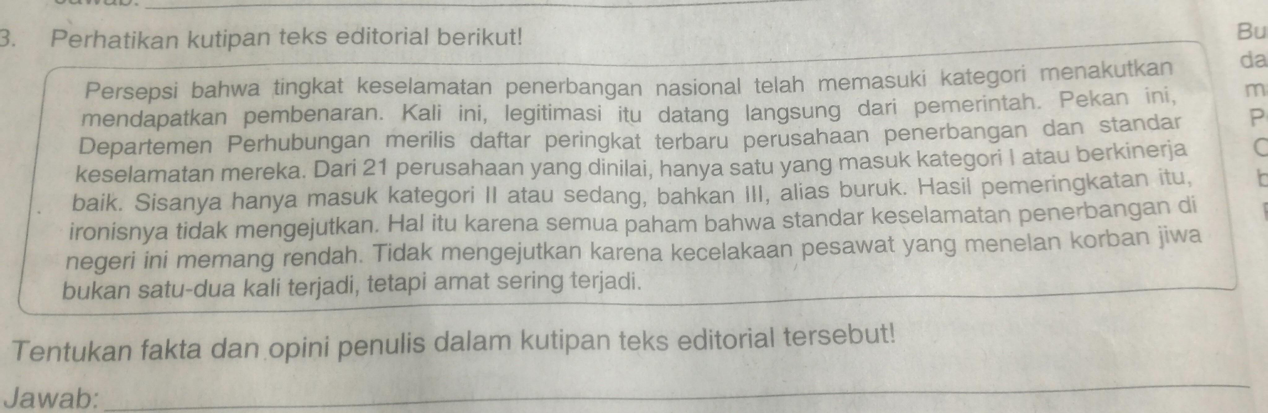 Tentukan kalimat fakta dan opini penulis dalam kutipan teks editorial tsb! **yg kalimat opini ...