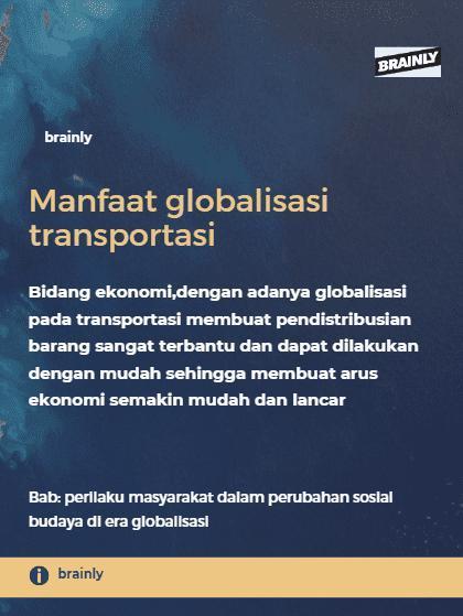 Sebutkan Manfaat Globalisasi Transportasi Pada Bidang Ekonomi Sosial Budaya Politik Pembangunan Brainly Co Id