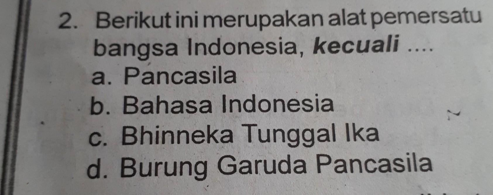 Berikut Ini Merupakan Alat Pemersatu Bangsa Indonesia Kecuali Brainly Co Id