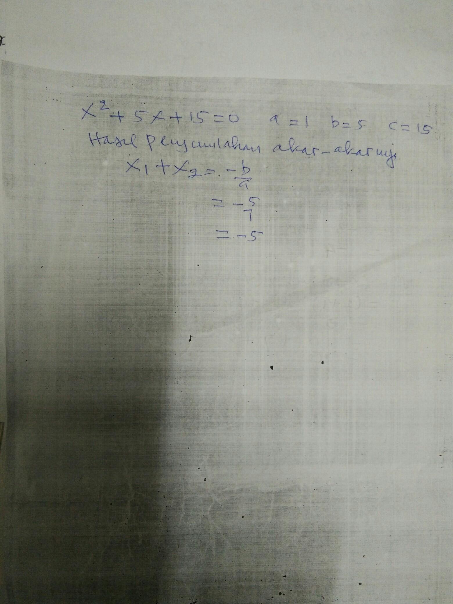 Hasil Penjumlahan Akar Akar Persamaan Kuadrat X 5x 15 0 Brainly Co Id