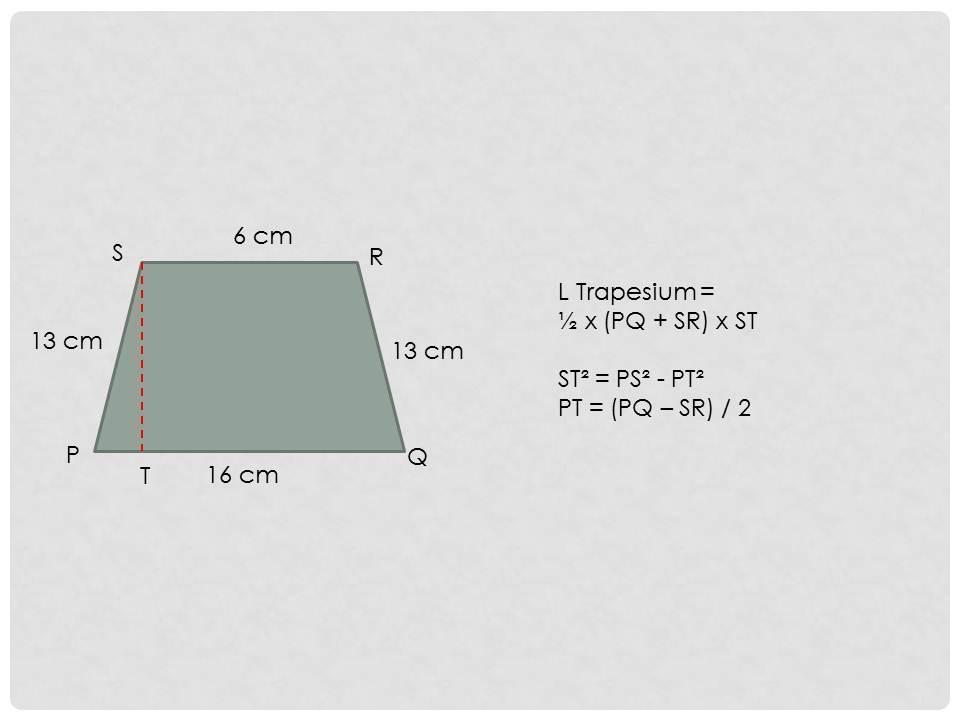 Gambar Disamping Adalah Trapesium Sama Kaki Pqrs Dengan Ps Qr Panjang Pq 16 Cm Sr 6 Cm Dan Brainly Co Id