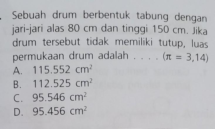 sebuah drum berbentuk tabung dengan jari-jari alas 80 cm ...