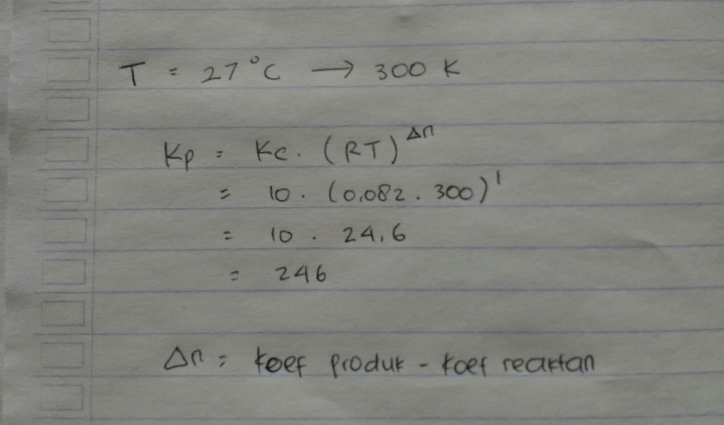 Pada suhu 27 celsius harga Kc untuk reaksi kesetimbangan ...